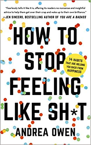 how to stop feeling shit summary andrea owens