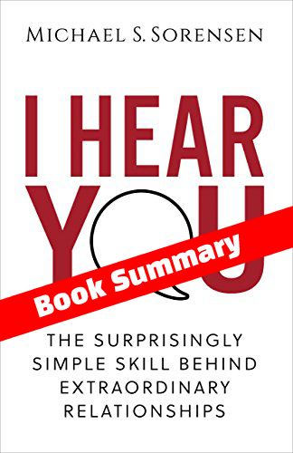 Book Summary: I Hear You Summary Michael Sorensen