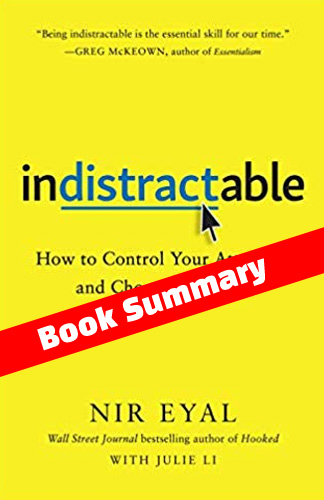 Indistractable How to Control-Your Attention Summary
